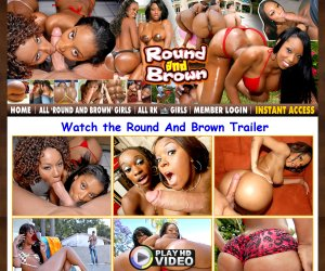 Round and Brown a tribute to super fine ebony girls. Big booty black girls exposed on camera!